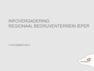 INFOVERGADERING  REGIONAAL BEDRIJVENTERREIN IEPER 7 NOVEMBER 2013