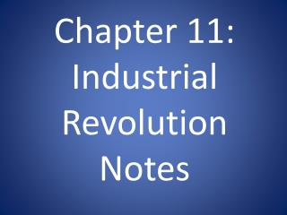 Chapter 11: Industrial Revolution Notes