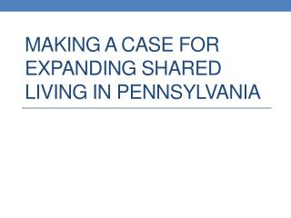 Making a Case for Expanding Shared Living in Pennsylvania