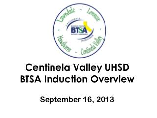 Centinela Valley UHSD BTSA Induction  Overview September 16, 2013
