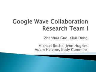 Google Wave Collaboration Research Team I