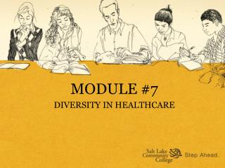 MODULE #7 DIVERSITY  IN HEALTHCARE