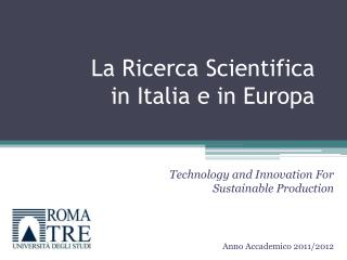 La Ricerca Scientifica  in Italia e in Europa