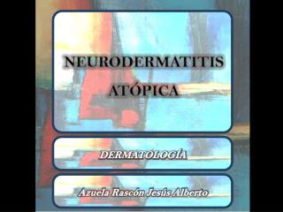 NEURODERMATITIS ATÓPICA
