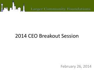 2014 CEO Breakout Session