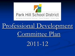 Professional Development Committee Plan 2011-12