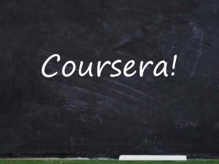 Coursera !
