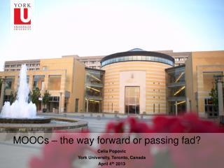 MOOCs – the way forward or passing fad?