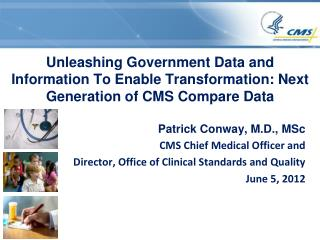 Patrick Conway, M.D.,  MSc CMS Chief Medical Officer and