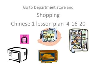 Go to Department store and  Shopping Chinese  1  lesson plan  4-16-20