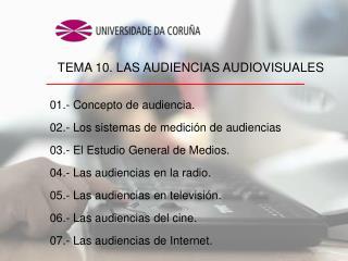 01.- Concepto de audiencia. 02.- Los sistemas de medición de audiencias