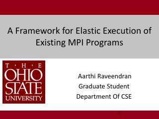 A Framework for Elastic Execution of Existing MPI Programs