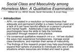 Social Class and Masculinity among Homeless Men: A Qualitative Examination William M. Liu, Will B. Goode, Sarah Hernande