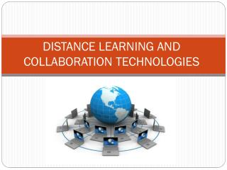 DISTANCE LEARNING AND COLLABORATION TECHNOLOGIES