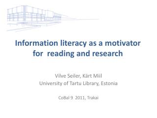 I nformation  literacy as  a  motivator for reading  and  research