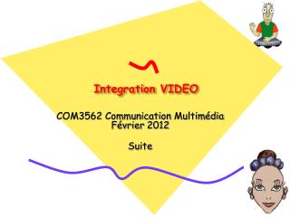 Integration VIDEO