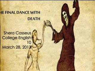 THE FINAL DANCE WITH  DEATH