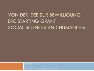 Von der Idee zur Bewilligung ERC  Starting  Grant Social  Sciences and  Humanities