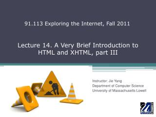 Lecture 14. A Very Brief Introduction to  HTML and XHTML, part III