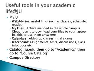 Useful tools in your academic  life@JU