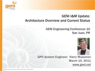 GPO System Engineer:  Harry Mussman March 15, 2011 geni