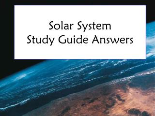 Solar  System Study  Guide Answers
