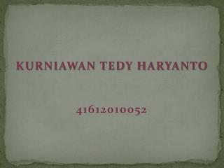 KURNIAWAN TEDY HARYANTO 41612010052