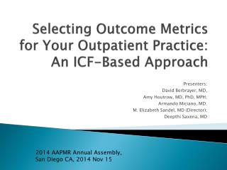 Selecting Outcome Metrics for Your Outpatient Practice:  An ICF-Based Approach