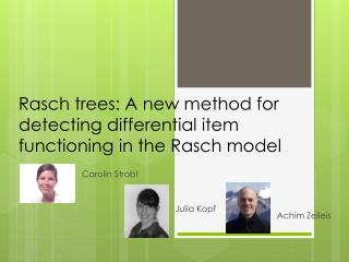 Rasch trees: A new method for detecting differential item functioning in the Rasch model