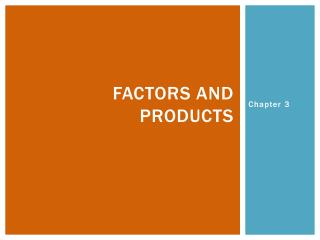Factors and products