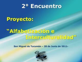 2  Encuentro   Proyecto:    Alfabetizaci n e                           Interculturalidad