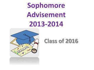 Sophomore Advisement  2013-2014