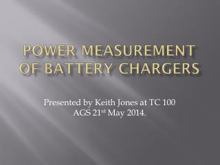 Power measurement of battery chargers