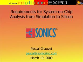 Requirements for System-on-Chip Analysis from Simulation to Silicon