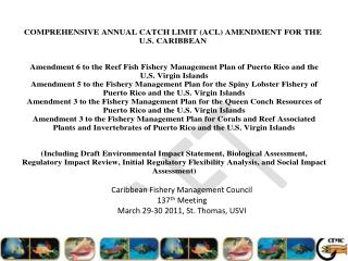 Caribbean Fishery Management Council 137 th  Meeting March 29-30 2011, St. Thomas, USVI