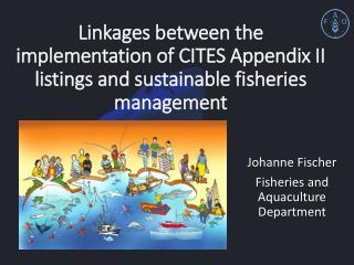 Johanne Fischer Fisheries  and  Aquaculture  Department