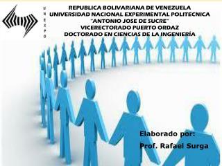 Elaborado por: Prof . Rafael Surga