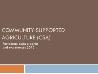 Community-Supported Agriculture (CSA)