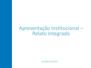 Apresentação Institucional – Relato Integrado