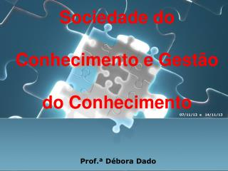 Sociedade do Conhecimento e Gest�o do Conhecimento