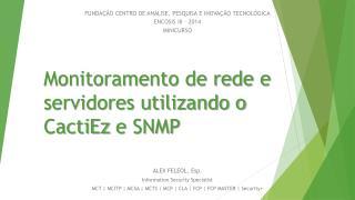 Monitoramento de rede e servidores utilizando o  CactiEz  e SNMP