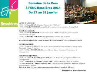 Semaine de la Com  à l'ENC Bessières 2014 Du 27 au 31 janvier