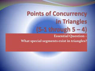 Points of Concurrency  in Triangles 5-1 through 5   4