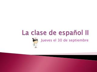 La clase de español  II