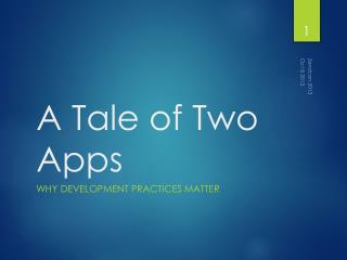 A Tale of Two Apps