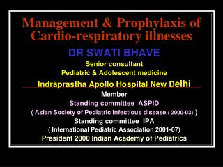 Management  Prophylaxis of Cardio-respiratory illnesses