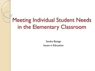Meeting Individual Student Needs in the  Elementary Classroom