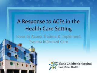 A Response to ACEs in the  Health Care Setting