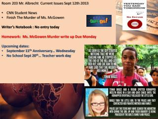 Room 203 Mr. Albrecht  Current Issues Sept 12th 2013 CNN Student News