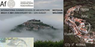 INTERNATIONAL SUMMER SCHOOL OF ARCHITECTURE      MOTOVUN